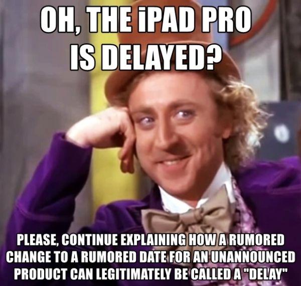 ipad-pro-delay-wonka-1001699-large_idge.jpg (59.32 Kb)